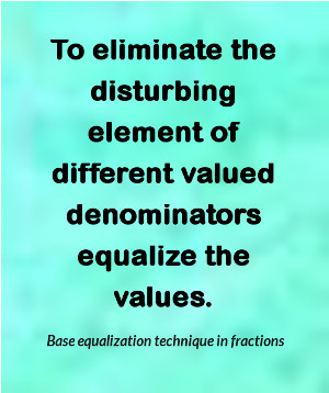Base equalization technique in fraction problems