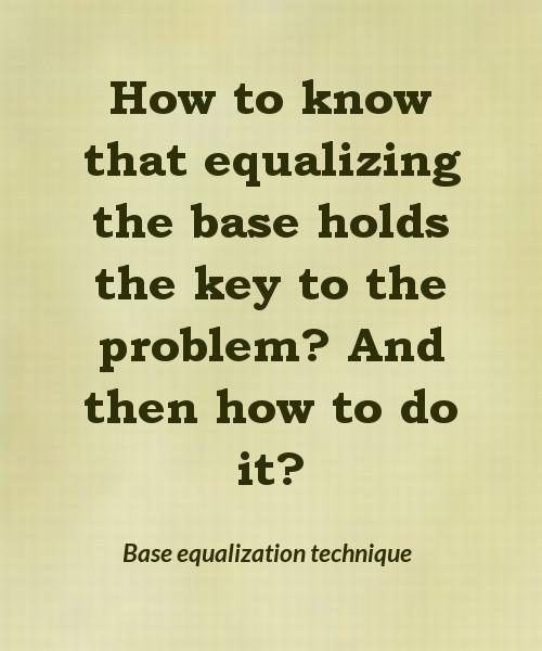 Base equalization technique