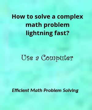How to solve a complex problem lightning fast