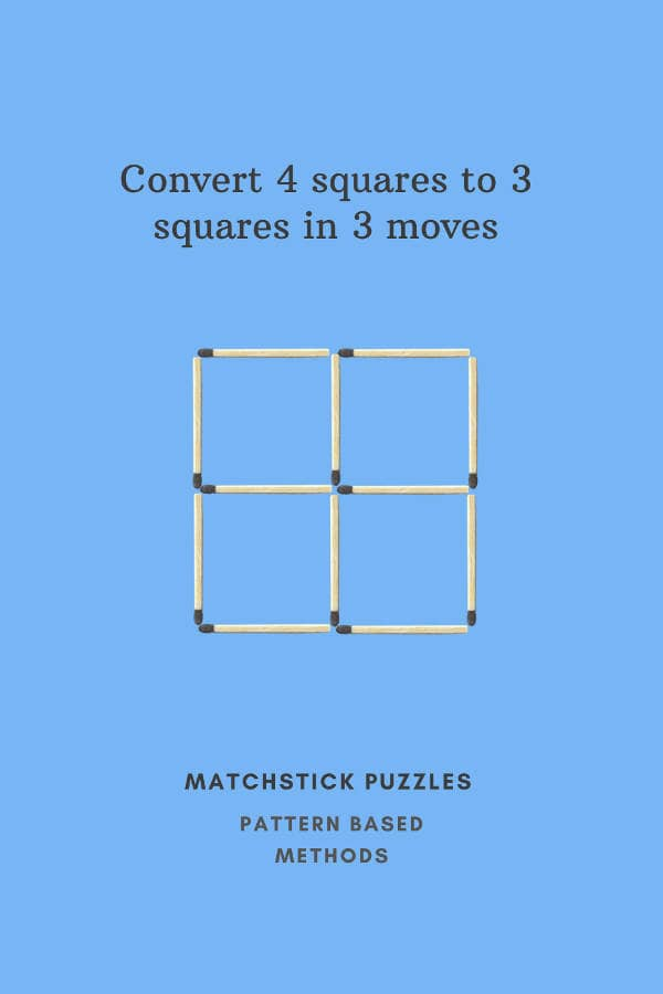 Matchstick puzzle 4 squares to 3 squares in 3 stick moves