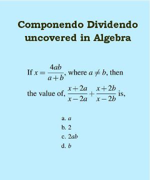 componendo dividendo uncovered in algebra 5