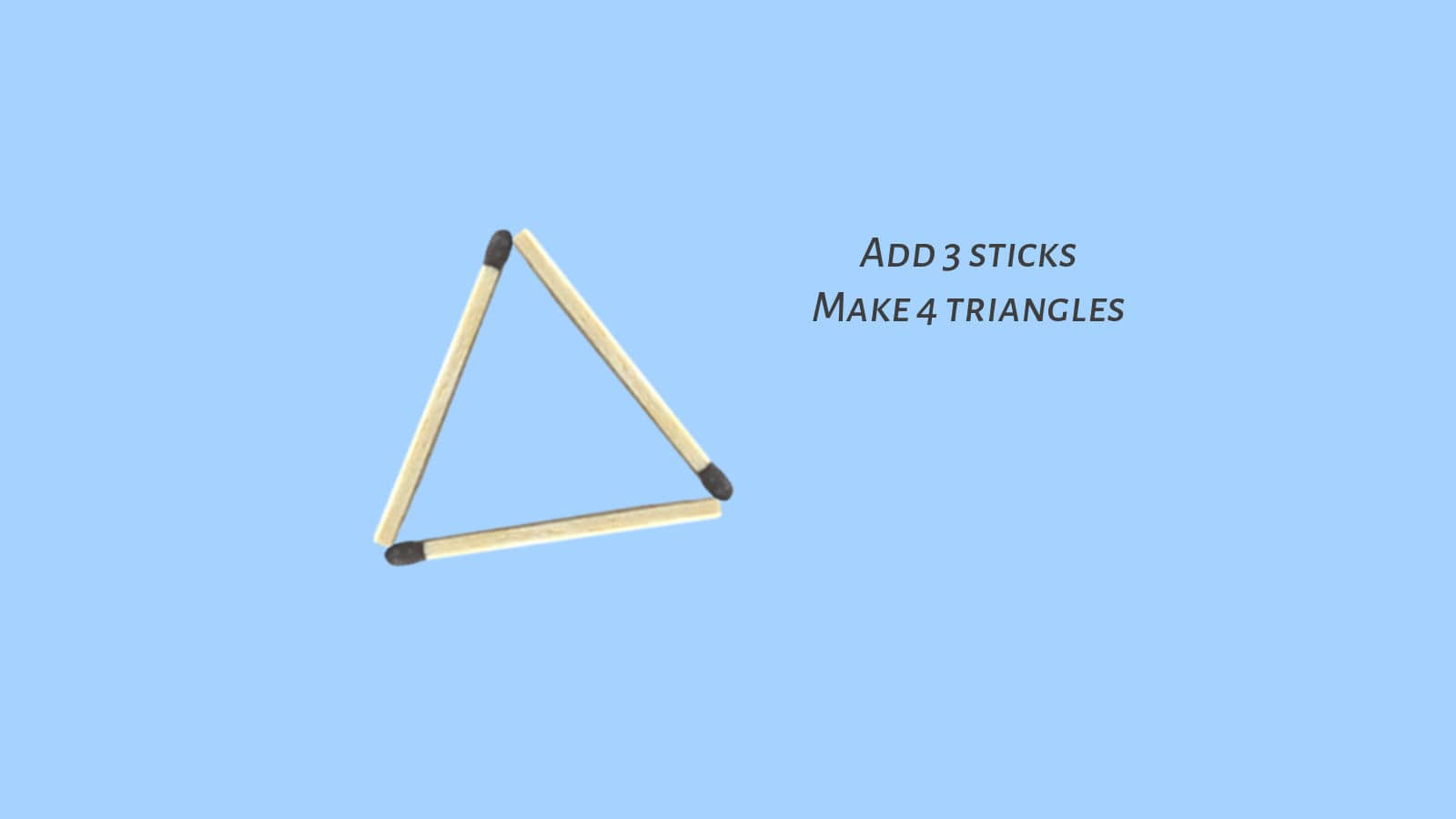 How to make 4 triangles with 6 sticks matchstick puzzle